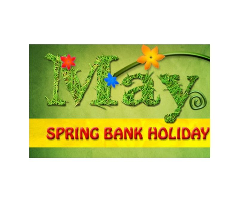 MAY SPRING BANK HOLIDAY